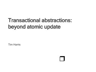 Transactional abstractions: beyond atomic update