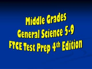 Middle Grades General Science 5-9 FTCE Test Prep 4 th  Edition