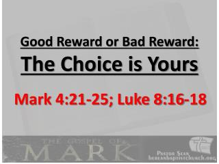 Good Reward or Bad Reward:  The Choice is Yours