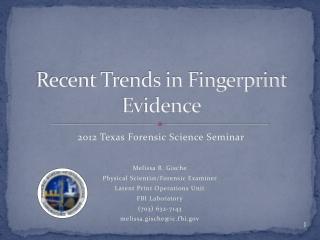 Recent Trends in Fingerprint Evidence