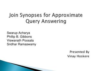 Join Synopses for Approximate Query Answering