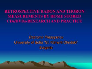 RETROSPECTIVE RADON AND THORON MEASUREMENTS BY HOME STORED CDs/DVDs-RESEARCH AND PRACTICE
