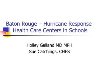 Baton Rouge – Hurricane Response     Health Care Centers in Schools