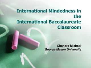 International Mindedness in the International Baccalaureate Classroom