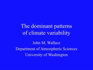 The dominant patterns  of climate variability