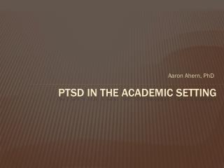 PTSD in  the Academic setting