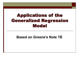Applications of the Generalized Regression Model