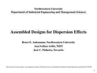 Northwestern University Department of Industrial Engineering and Management Sciences Assembled Designs for Dispersion Ef