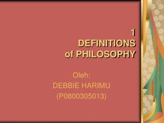 1  DEFINITIONS  of PHILOSOPHY