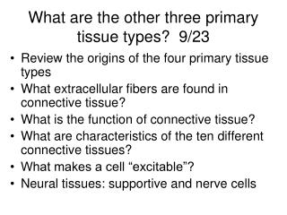 What are the other three primary tissue types?   9/23