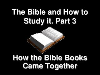 The Bible and How to Study it. Part 3
