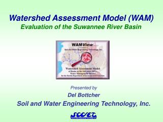 Watershed Assessment Model (WAM) Evaluation of the Suwannee River Basin