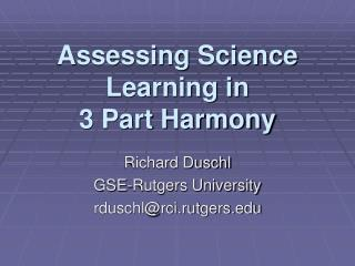 Assessing Science Learning in 3 Part Harmony