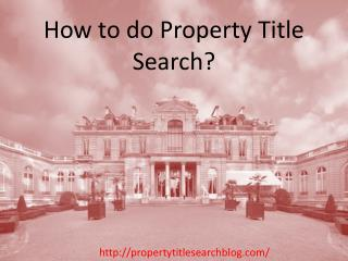 How to do Property Title Search?