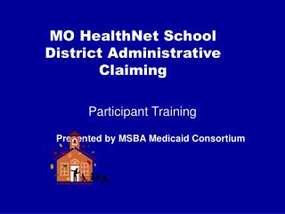 MO HealthNet School District Administrative Claiming