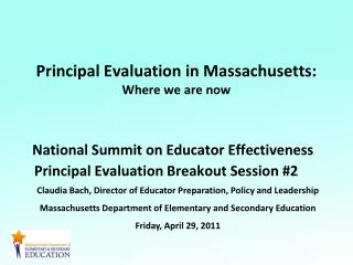 Principal Evaluation in Massachusetts: Where we are now  National Summit on Educator Effectiveness   Principal Evaluat
