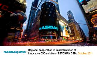 Regional cooperation in implementation of  innovative CSD solutions , ESTONIAN CSD  /  October 2011