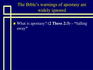The Bible's warnings of apostasy are widely ignored