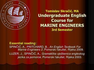 Tomislav Skračić, MA Undergraduate English Course for MARI NE ENGINEERS 3rd Semester