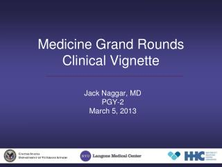 Medicine Grand Rounds Clinical Vignette