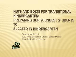 Nuts and Bolts for Transitional Kindergarten: Preparing Our Youngest Students to Succeed in Kindergarten