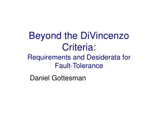 Beyond the DiVincenzo Criteria: Requirements and Desiderata for Fault-Tolerance