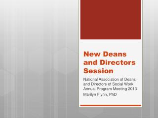 New Deans and Directors Session