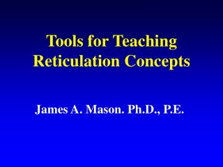 Tools for Teaching Reticulation Concepts
