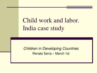 Child work and labor.  India case study