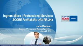 Ingram Micro | Professional Services SCORE Profitability with IM Link