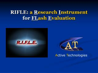 RIFLE :  a R esearch I nstrument for FL ash E valuation