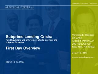 Subprime Lending Crisis: New Regulations and Enforcement Efforts, Business and Litigation Strategies First Day Overview