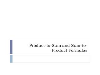 Product-to-Sum and Sum-to-Product Formulas