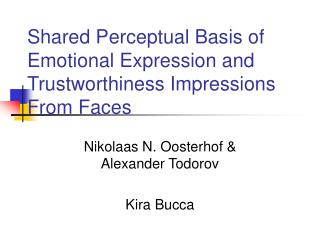 Shared Perceptual Basis of Emotional Expression and Trustworthiness Impressions From Faces