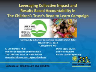 Leveraging Collective  Impact  and Results Based Accountability in  The Children's  Trust's  Read to Learn Campaign