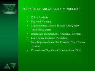 PURPOSE OF AIR QUALITY MODELING Policy Analysis       Regional Planning       Supplementary Control Systems / Air Qualit