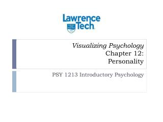 Visualizing Psychology Chapter 12:  Personality