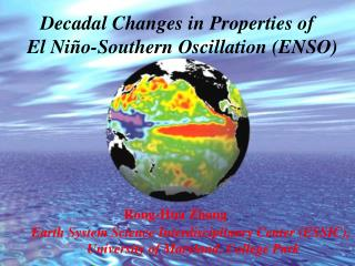 Decadal Changes in Properties of     El Niño-Southern Oscillation (ENSO) Rong-Hua Zhang            Earth System Science