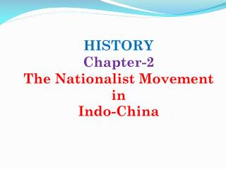 HISTORY Chapter-2 The Nationalist Movement in  Indo-China