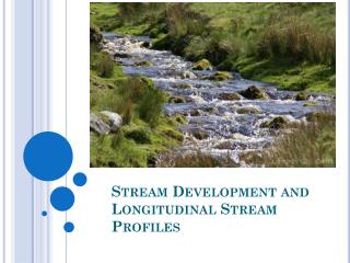 Stream Development and Longitudinal Stream Profiles