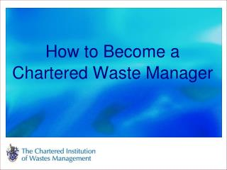 How to Become a Chartered Waste Manager