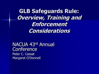 GLB Safeguards Rule:  Overview, Training and Enforcement Considerations