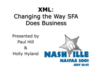 XML :  Changing the Way SFA Does Business