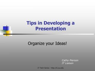 Tips in Developing a Presentation