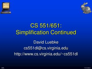 CS 551/651:  Simplification Continued