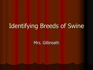 Identifying Breeds of Swine