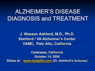 ALZHEIMER'S DISEASE DIAGNOSIS and TREATMENT