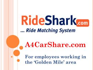 A4CarShare.com F or employees working in the 'Golden Mile' area