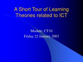 A Short Tour of Learning Theories related to ICT
