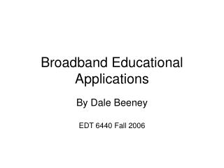 Broadband Educational Applications